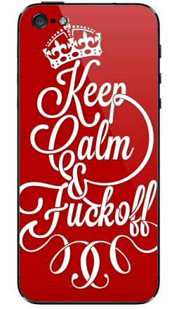 Keep Calm & Fuck off, iPhone 5
